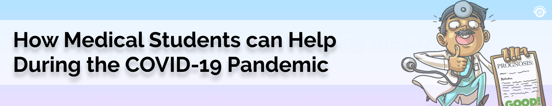 How Medical Students can Help During the COVID-19 Pandemic