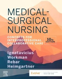 Medical-Surgical Nursing, 10th Ed., Ignatavicius & Workman, 2020