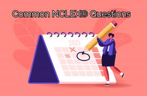 Common NCLEX Questions
