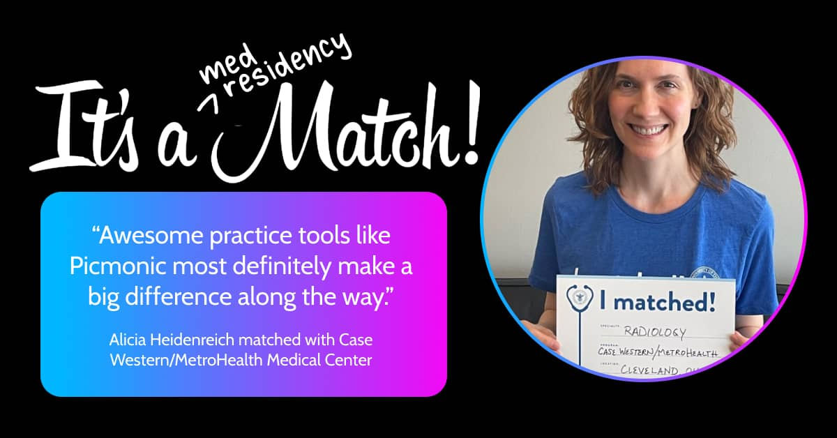Alicia Heidenreich matched into the radiology program at Case Western/MetroHealth Medical Center with help from Picmonic & tutors.