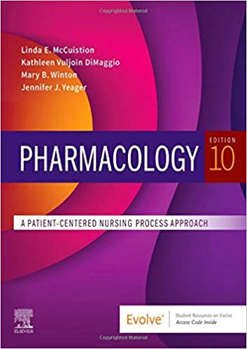 Pharmacology: A Patient-Centered Nursing Process Approach 10th Ed., McCuistion