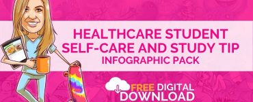 Download Our Infographic Pack featuring Self-Care and Study Tips for Healthcare Students