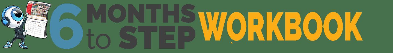 6 Months to Step Workbook